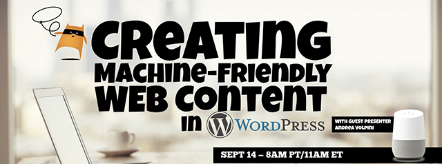 When is the Webinar on Machine-Friendly Content?