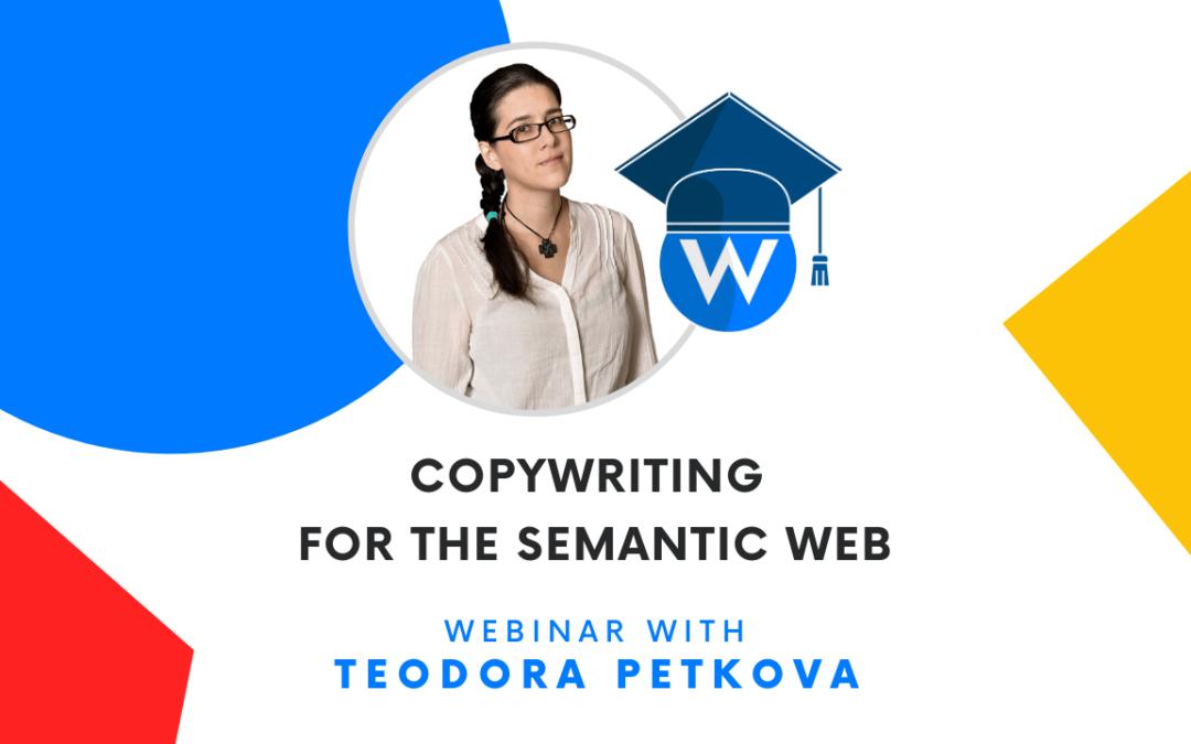 Copywriting for the Semantic Web | Webinar with Teodora Petkova
