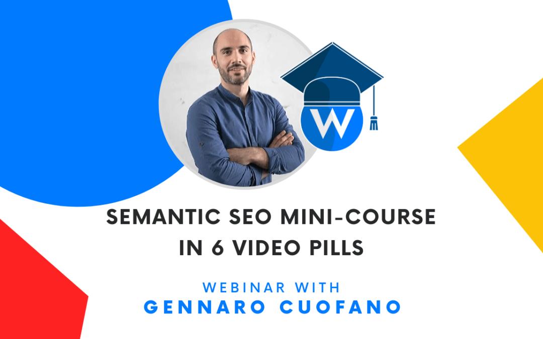 Semantic SEO Mini-Course in 6 Video Pills