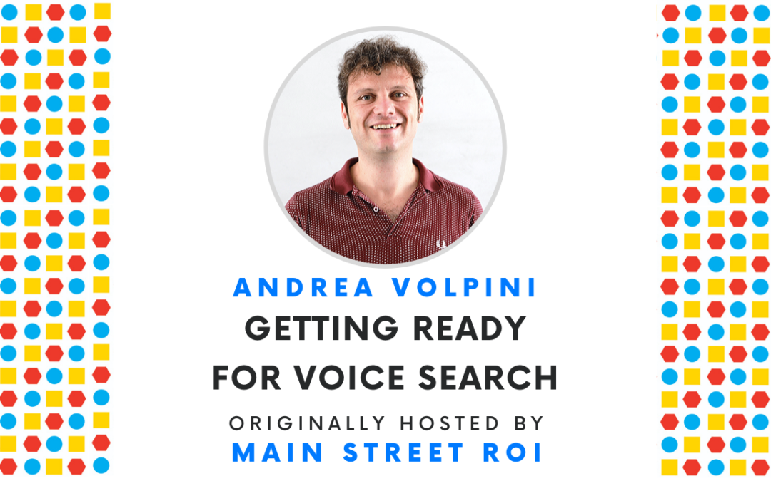 Main Street ROI: Getting Ready for Voice Search