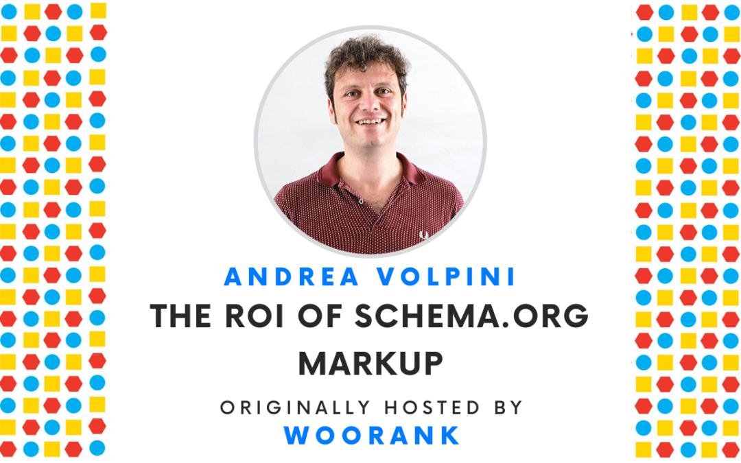 The ROI of Schema.org markup | Webinar with Andrea Volpini