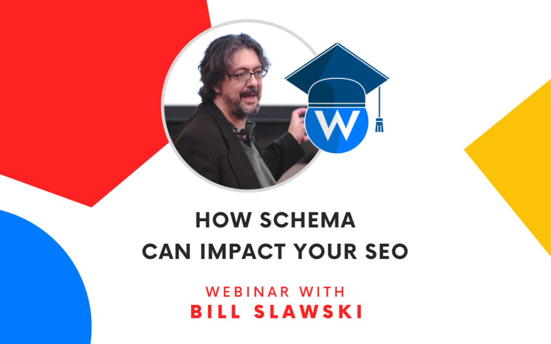 How Schema Can Impact Your SEO Strategy With Bill Slawski