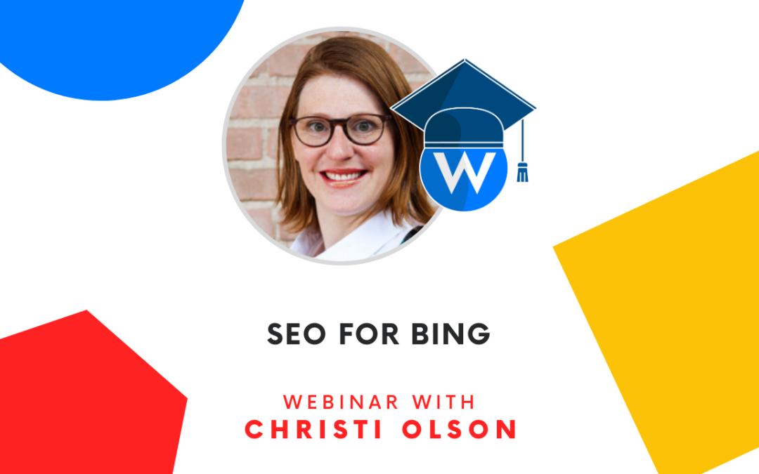 SEO for Bing | Webinar with Christi Olson