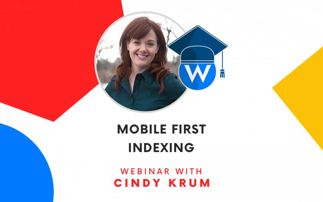 Mobile First Indexing | Webinar with Cindy Krum