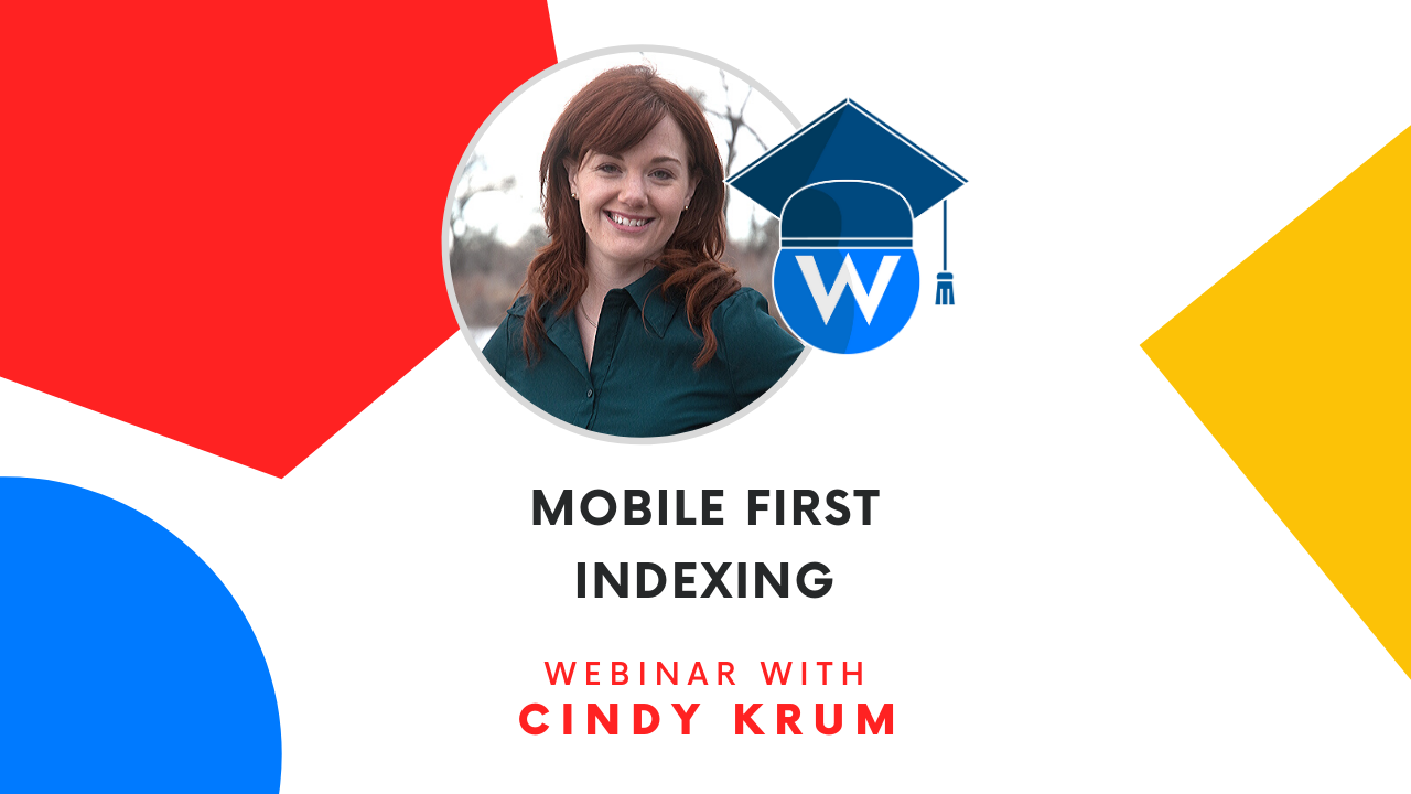 Mobile First Indexing - Webinar with Cindy Krum
