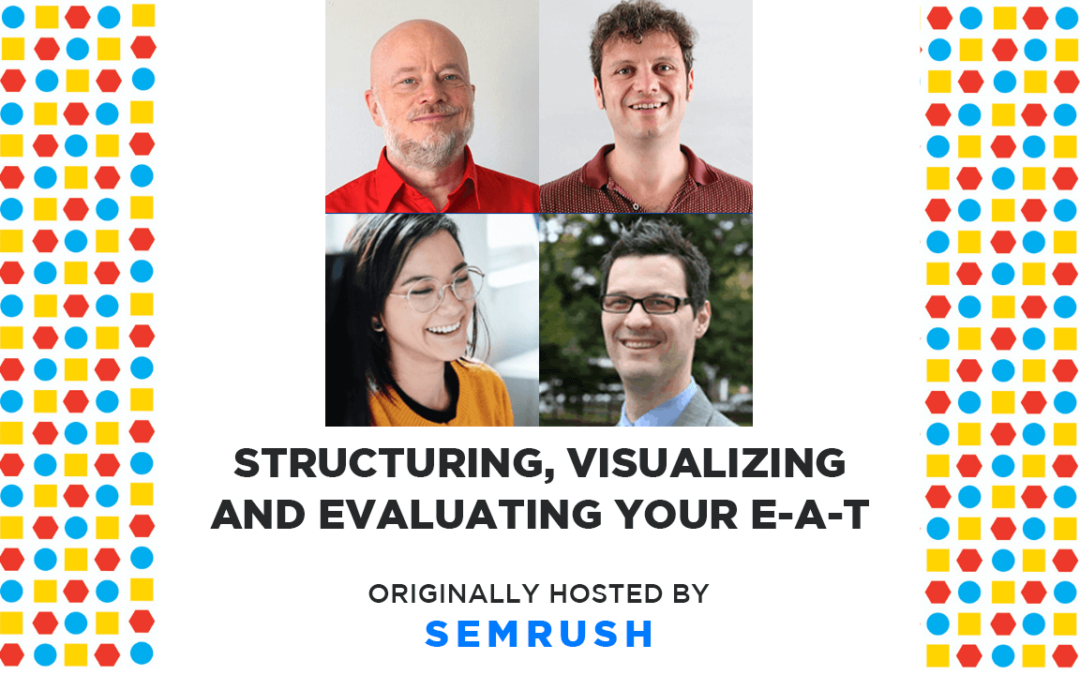 4 Hours of E-A-T — Structuring, Visualizing and Evaluating Your E-A-T