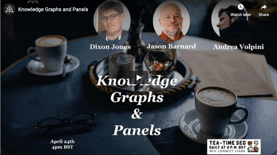 Knowledge Graph and Panels | Webinar With Andrea Volpini, Jason Barnard and Dixon Jones