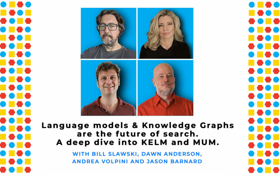 Language models & Knowledge Graphs are the future of search. A deep dive into KELM and MUM