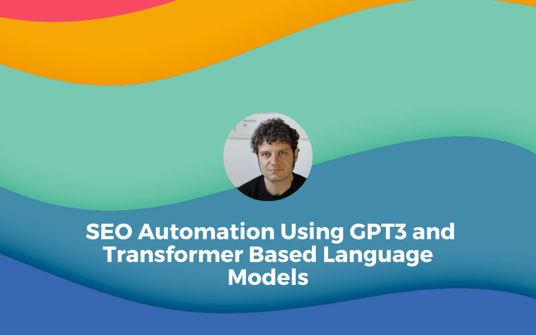SEO Automation Using GPT3 and Transformer Based Language Models